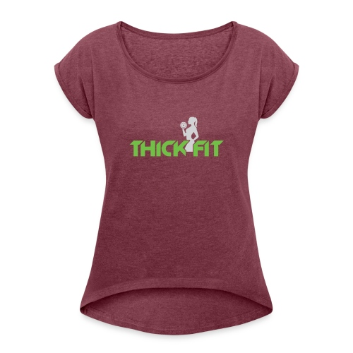 thick_fit_green_without_tag_line - Women's Roll Cuff T-Shirt