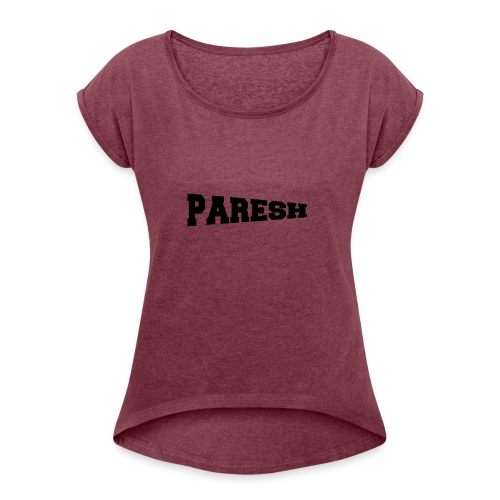 Paresh - Women's Roll Cuff T-Shirt