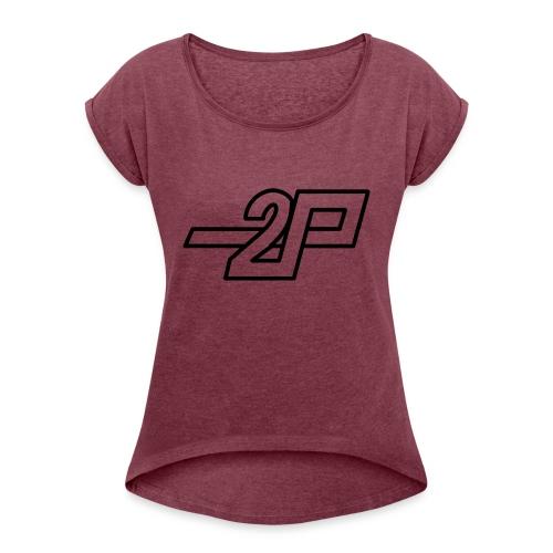 2Pro T shirt - Women's Roll Cuff T-Shirt
