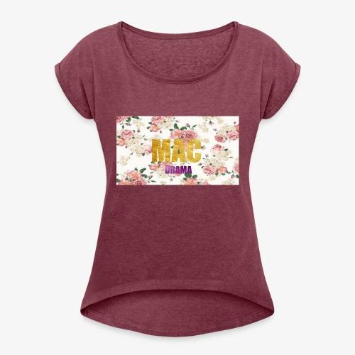 drama - Women's Roll Cuff T-Shirt
