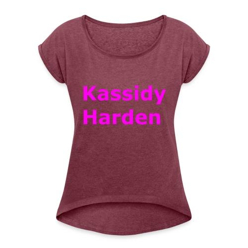 Kassidy Harden - Women's Roll Cuff T-Shirt