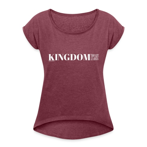 Kingdom Thought Leaders - Women's Roll Cuff T-Shirt