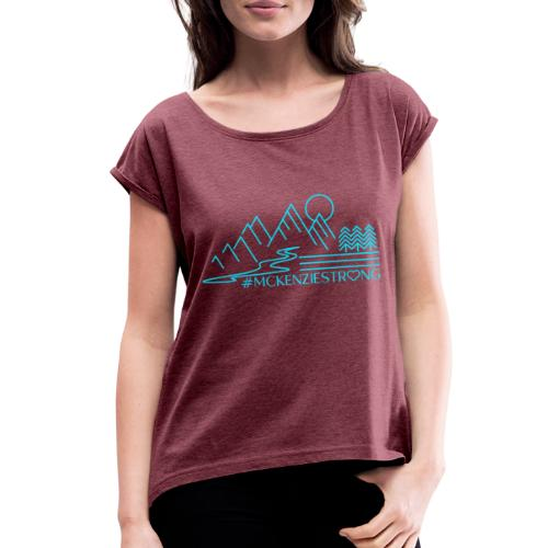 McKenzie Strong TEAL - Women's Roll Cuff T-Shirt