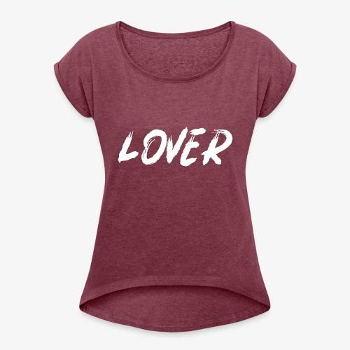 Lover2 - Women's Roll Cuff T-Shirt