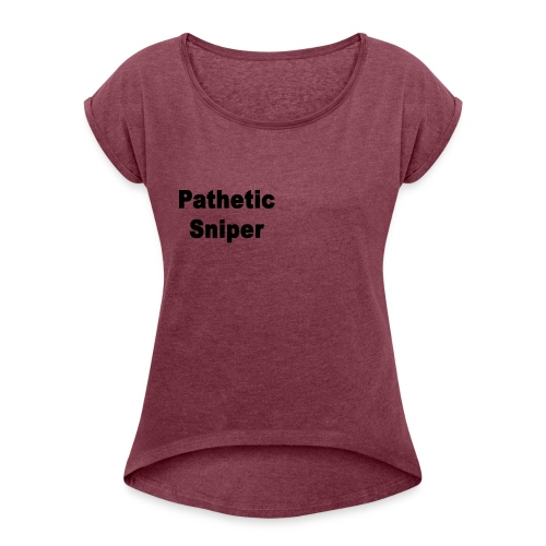 PatheticSniper Sweater - Women's Roll Cuff T-Shirt