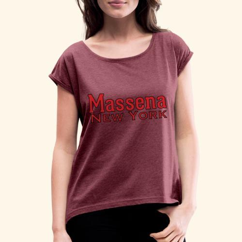 Massena New York - Women's Roll Cuff T-Shirt