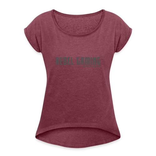 Rebel Gaming We Tell It Like It Is - Women's Roll Cuff T-Shirt