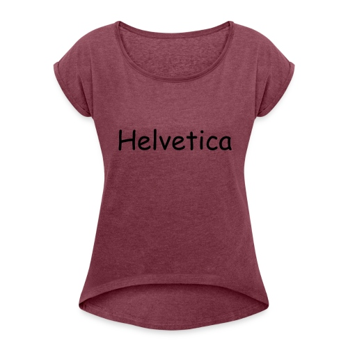 Swiss Font Revolution - Women's Roll Cuff T-Shirt