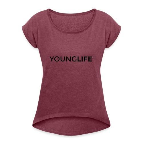 Young Life logo (text)(black) - Women's Roll Cuff T-Shirt