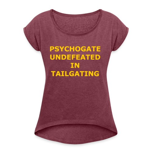Undefeated In Tailgating - Women's Roll Cuff T-Shirt