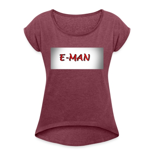 E-MAN - Women's Roll Cuff T-Shirt