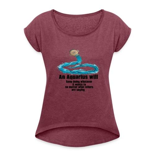 Aquarius - Women's Roll Cuff T-Shirt