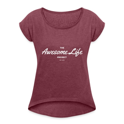 The AwesomeLife Project Logo White - Women's Roll Cuff T-Shirt