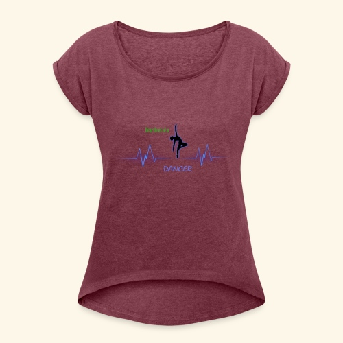 heartbeatdancer1 - Women's Roll Cuff T-Shirt