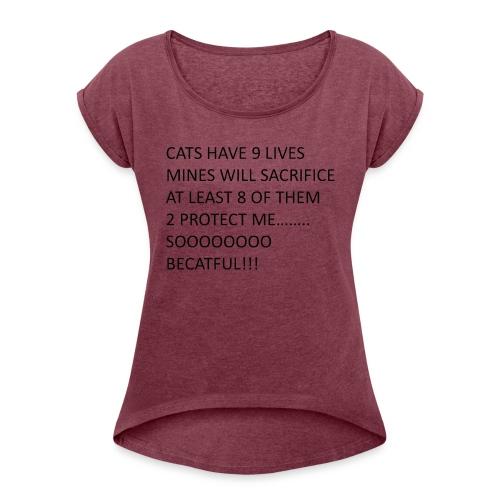 BECATFUL..... - Women's Roll Cuff T-Shirt