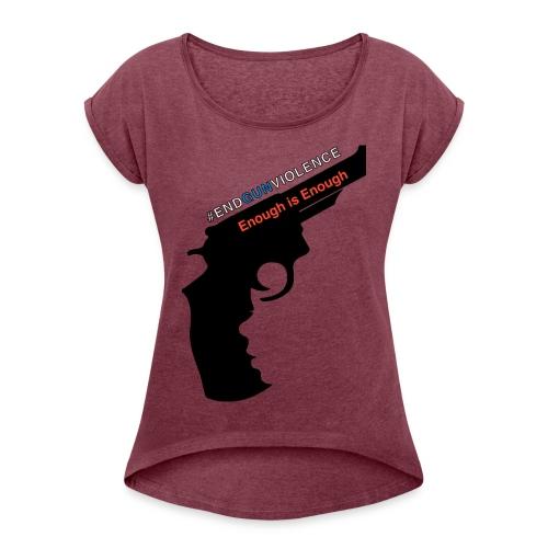 End Gun Violence - Women's Roll Cuff T-Shirt