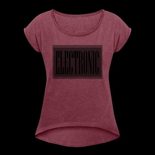 Electronic Logo - Women's Roll Cuff T-Shirt