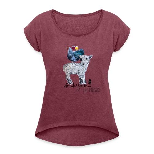 Drink & Farm Logo - Women's Roll Cuff T-Shirt