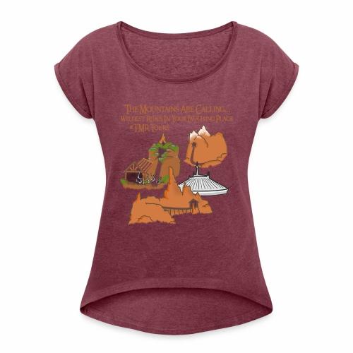 Mountains Are Calling - TMR - Women's Roll Cuff T-Shirt