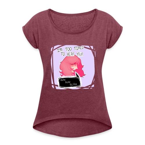 blah blah blah - Women's Roll Cuff T-Shirt