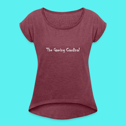 white logo text - Women's Roll Cuff T-Shirt