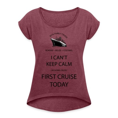 Family 1st Cruise - Women's Roll Cuff T-Shirt