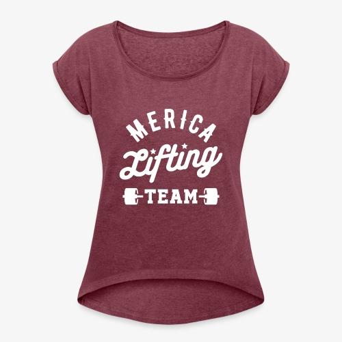 Merica Lifting Team - Women's Roll Cuff T-Shirt