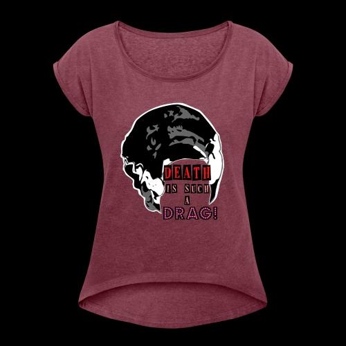 Death is a Drag Bride - Women's Roll Cuff T-Shirt