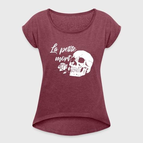 La Petit Mort - Women's Roll Cuff T-Shirt