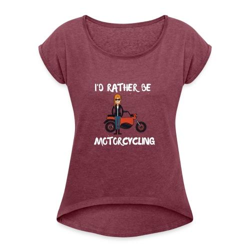 Motorbike - Women's Roll Cuff T-Shirt