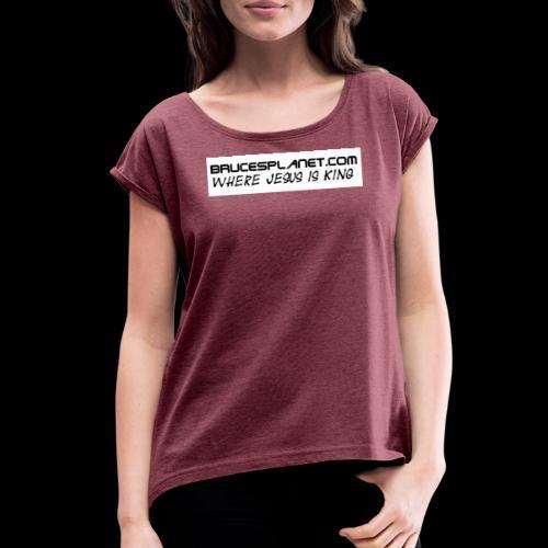 BrucesPlanet Simple - Women's Roll Cuff T-Shirt