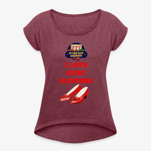 Ruby Slippers - Women's Roll Cuff T-Shirt