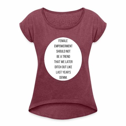 Female Empowerment - Women's Roll Cuff T-Shirt