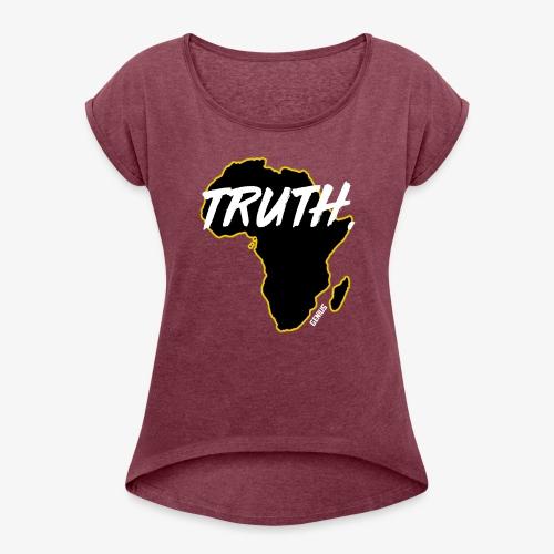 Truth - Women's Roll Cuff T-Shirt