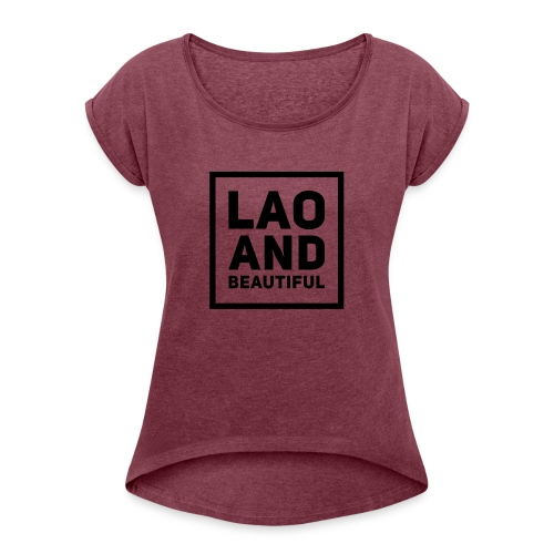 LAO AND BEAUTIFUL black - Women's Roll Cuff T-Shirt