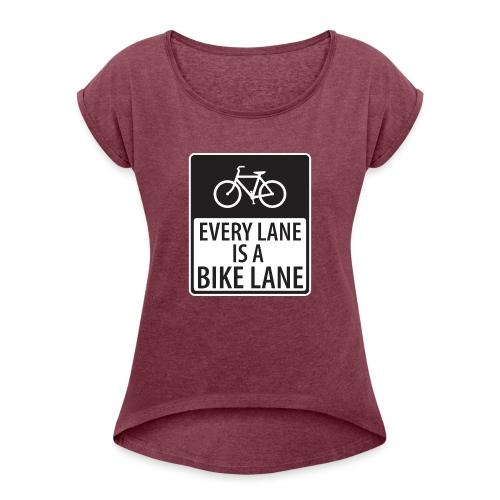 Every Lane is a Bike Lane - Women's Roll Cuff T-Shirt