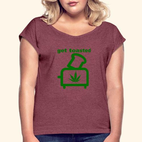 GET TOASTED - Women's Roll Cuff T-Shirt