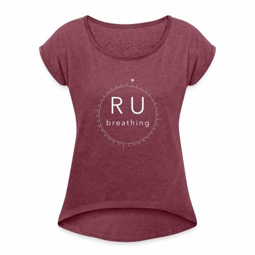 ru-breathing compass rose white - Women's Roll Cuff T-Shirt