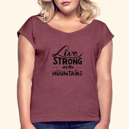 LIVE STRONG - Women's Roll Cuff T-Shirt