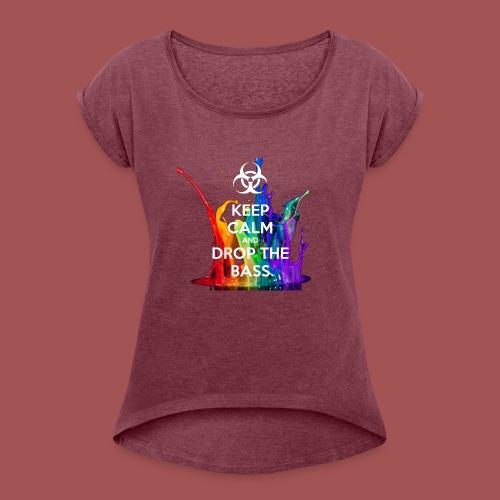 Drop The Bass - Women's Roll Cuff T-Shirt