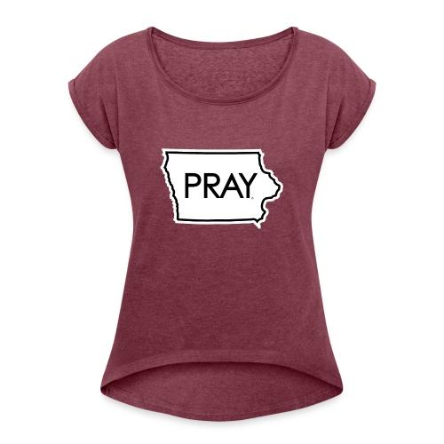 Pray Iowa - Women's Roll Cuff T-Shirt