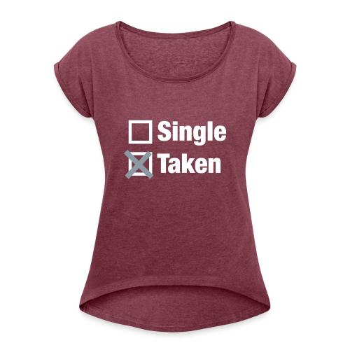 Taken - Women's Roll Cuff T-Shirt