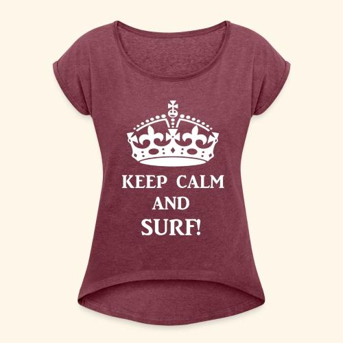 keep calms surf wht - Women's Roll Cuff T-Shirt