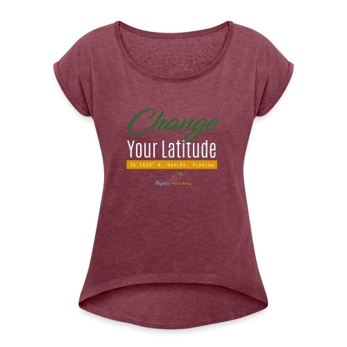 Change Your Latitude - Women's Roll Cuff T-Shirt