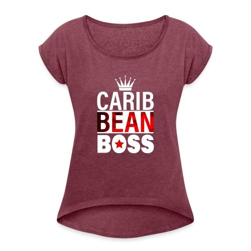 Caribbean Boss - Women's Roll Cuff T-Shirt
