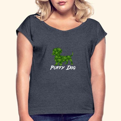 PUFFY DOG - PRESENT FOR SMOKING DOGLOVER - Women's Roll Cuff T-Shirt