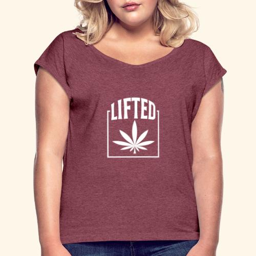 LIFTED T-SHIRT FOR MEN AND WOMEN - CANNABISLEAF - Women's Roll Cuff T-Shirt