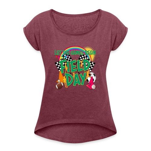 Field Day Games for SCHOOL - Women's Roll Cuff T-Shirt