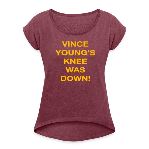Vince Young's Knee Was Down - Women's Roll Cuff T-Shirt
