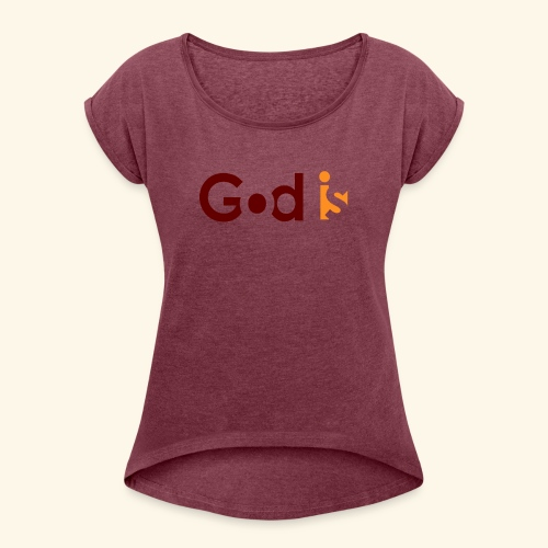 GOD IS #5 - Women's Roll Cuff T-Shirt